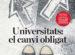 """""""La universitat, al límit, reclama més autonomia i més diners"""""""